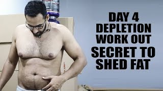 Day4- Depletion workout to lose body fat
