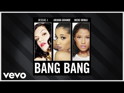 Jessie J, Ariana Grande, Nicki Minaj - Bang Bang (audio) video