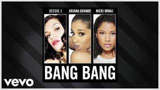 Jessie J Ariana Grande Nicki Minaj Bang Bang Audio