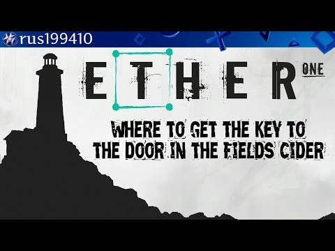 Ether One - The Key to the door in Fields Cider...
