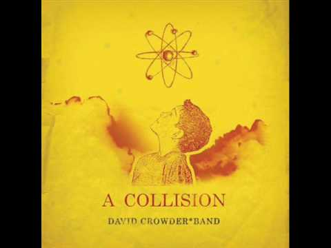 David Crowder Band - The Lark Ascending or (Perhaps More Accurately, I