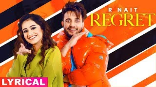 Regret (Lyrical) | R Nait Ft Tanishq Kaur | Gur Sidhu | Latest Punjabi Songs 2020