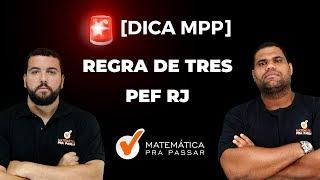 CONCURSO PEF/SME-RJ: APRENDA REGRA DE TRES EM POUCOS MINUTOS [2019].
