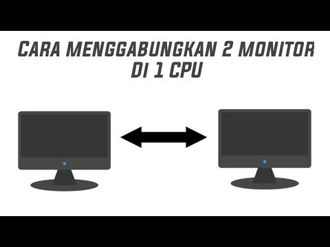 Cara Menggabungkan 2 Monitor Dalam 1 Komputer