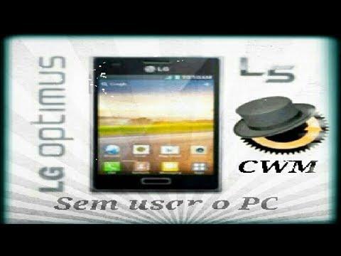 Como instalar Recovery CWM no optimus L5 sem usar o PC
