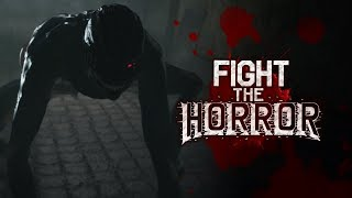 Fight The Horror - Official Trailer #4