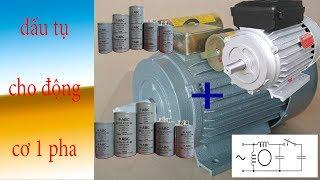 Hưỡng dẫn đấu tụ cho động cơ điện 1 pha ( bài 14 )