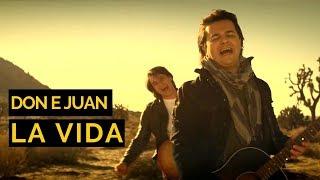 La Vida - Don & Juan
