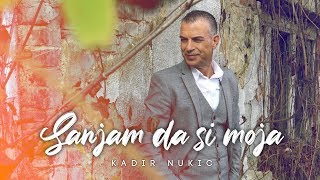 Kadir Nukic - Sanjam da si moja - (Official Video)