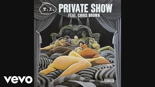 T I Private Show Audio Ft Chris Brown