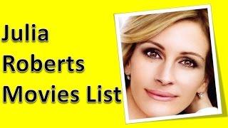 Julia Roberts Movies List