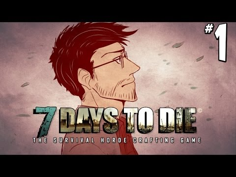 7 Days to Die  Day 1  It begins...