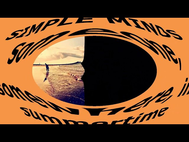 SIMPLE MINDS - Someone, Somewhere, in Summertimewith lyrics