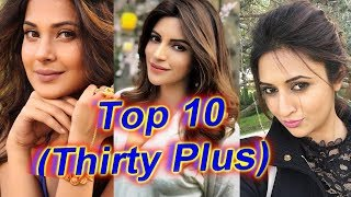 Top 10 Most Beautiful Indian TV Serial actresses(30+) in 2018 | With Real Age