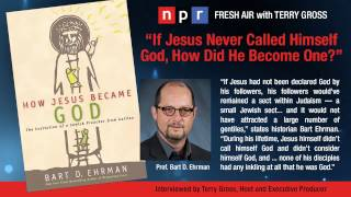 Video: How Jesus Became God - Bart Ehrman