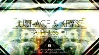 Just-Ace & Keyst - Happiness #11