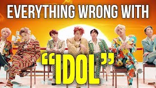 "Everything Wrong With BTS - ""Idol"""