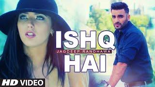 New Punjabi Song | Ishq Hai | Jagdeep Randhawa | Pav Dharia | Latest Punjabi Song 2016 | T-Series