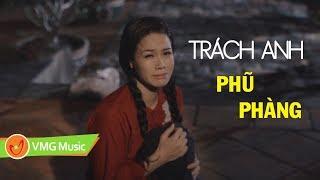 TRÁCH ANH PHŨ PHÀNG - NHẬT KIM ANH | OFFICIAL MUSIC VIDEO | Nhạc Trữ Tình Hay Nhất 2018