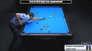 2018 US Open Bank Pool Championship: Shane Van Boening vs Tres Kane