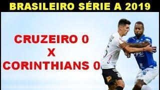 RESUMO: CRUZEIRO 0 X 0 CORINTHIANS - BRASILEIRO SÉRIE A 2019