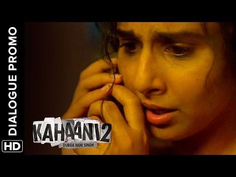 Kahaani 2 - Durga Rani Singh | Trailer Cut | Vidya Balan & Arjun Rampal
