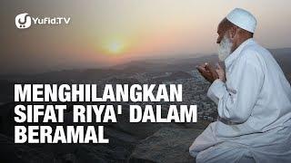 Menghilangkan Sifat Riya' dalam Beramal