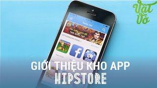 [Android/iOS] Hipstore: kho tải app bản quyền miễn phí, iPhone không cần Jailbreak