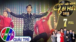 THVL | Hãy nghe tôi hát Mùa 4 - Tập 7: Ca sĩ Ngọc Sơn