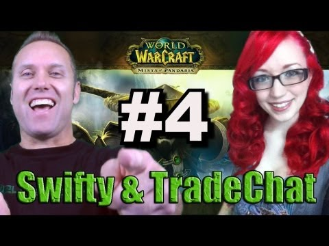Swifty & Tradechat Mists of Pandaria ep4 (Gameplay/commentary)
