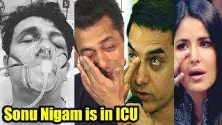 Omg Legend Sonu Nigam In Icu Bollywood In Shock Pls Pray For Sonu