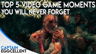 Top 5 Video Game Moments You Will NEVER Forget