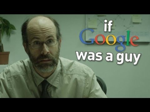 If Google Was A Guy video