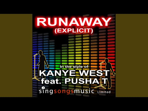 Runaway (Explicit) (In the style of Kanye West feat. Pusha T)