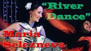 "Maria Selezneva - ""Riverdance"" - accordeon - Clip 2011"