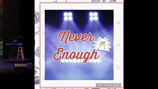 Never Enough https://youtu.be/fjn7X6ywq90