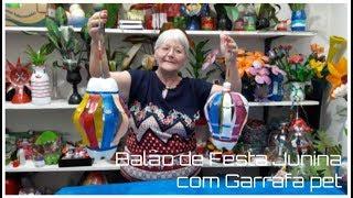 Balão de Festa Junina com Garrafa pet   Vó Neide e suas pets