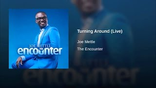 Joe Mettle - Turning Around | Lyrics