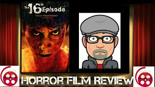 The 16th Episode (2019) Found Footage Horror Film Review