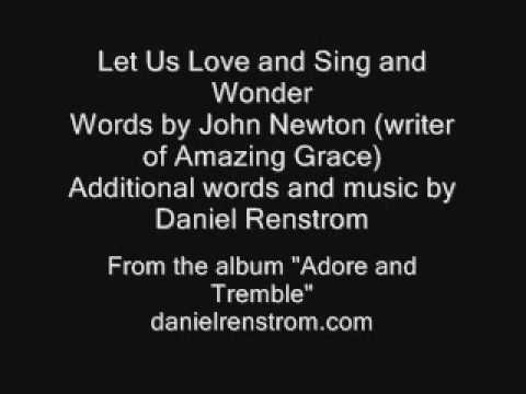 Let Us Love and Sing and Wonder