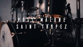 Post Malone - Saint-Tropez (Drum Cover)