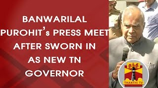 Banwarilal Purohit's Press Meet after sworn in as New TN Governor | FULL SPEECH