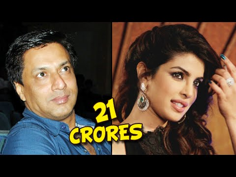 Priyanka Chopra Ignores Madhur Bhandarkar For 21 Crores? - Find Out