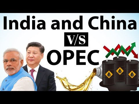India will work with China on OPEC's 'Asian Premium' issue - Current Affairs 2018 thumbnail