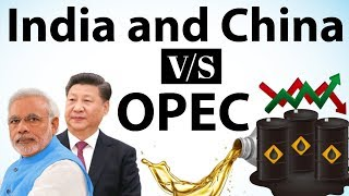 India will work with China on OPEC's 'Asian Premium' issue - Current Affairs 2018