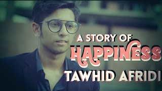 Bangla Short Film | A Story Of Happiness | TAWHID AFRIDI | Short Film 2017