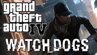 Watch Dogs in Grand Theft Auto 4! - Funny Moments (GTA 4 Watch Dogs Mod) #WatchDogsIV