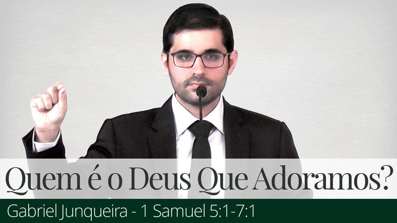 Quem é o Deus Que Nós Adoramos? - Gabriel Junqueira