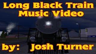 Trainz Music Video - Long Black Train by Josh Turner