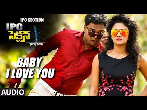 Baby I Love You Full Audio Song | IPC Section | Sarraschandra,Neha Deshpande